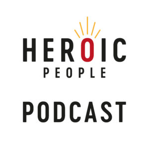 HEROIC PEOPLE PODCAST