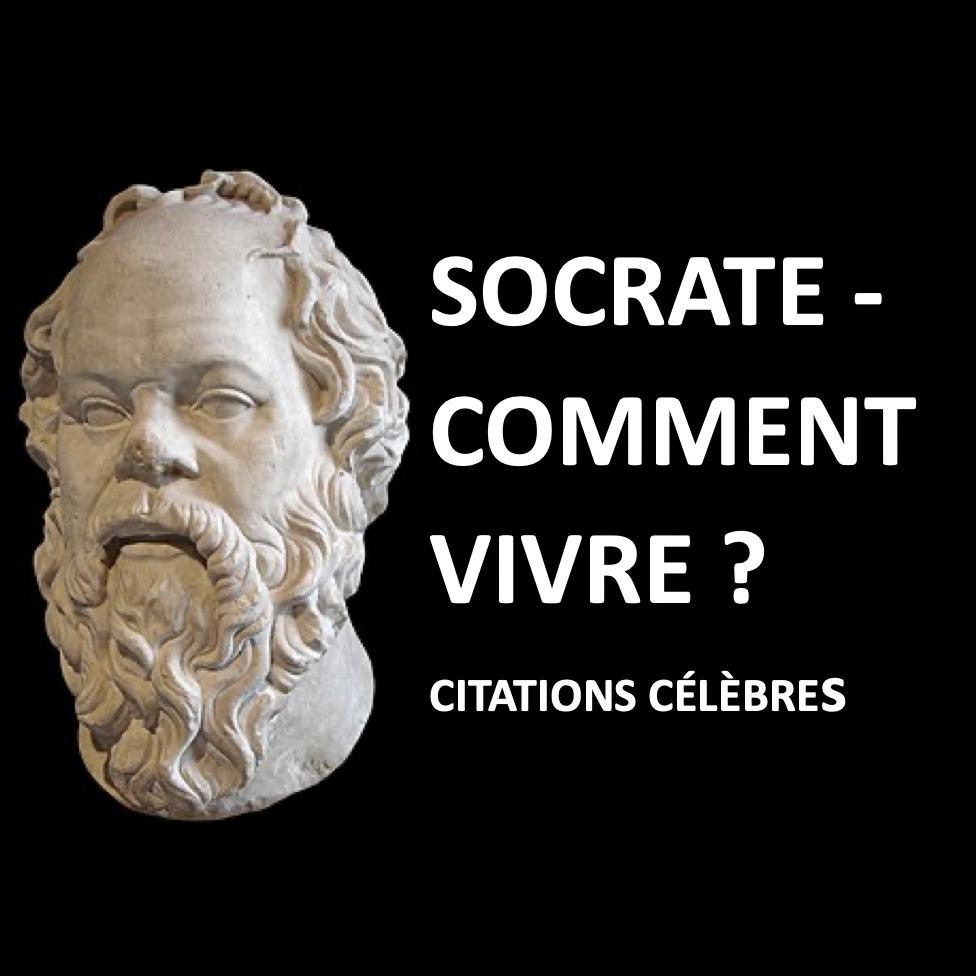 Socrate, l'éveilleur d'âme   Comment vivre ?   Citations célèbres (#31)